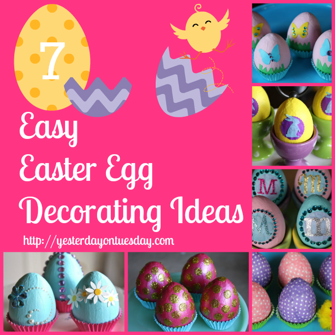 7 Easy Easter Egg Decorating Ideas | Yesterday On Tuesday