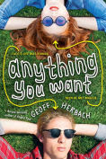 Title: Anything You Want, Author: Geoff Herbach