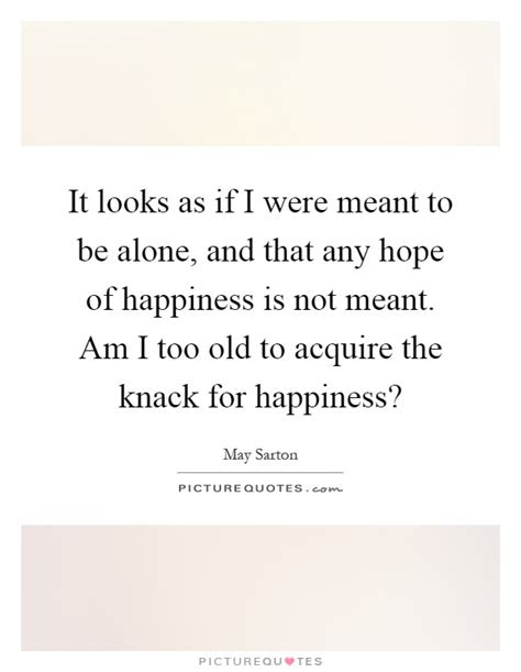Meant To Be Alone Quotes