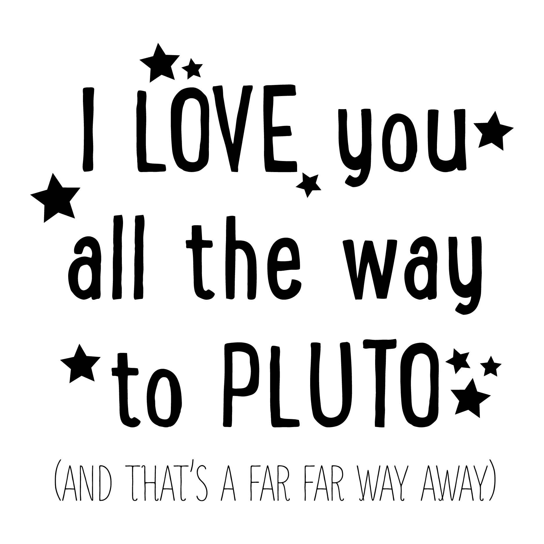 I Love You All The Way To Pluto And That s Far