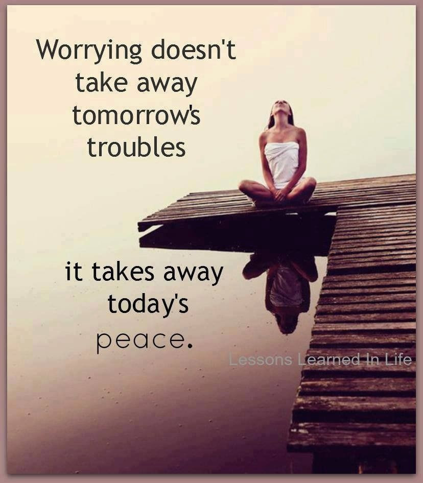 Worrying Doesnt Take Away Tomorrows Troubles Pictures Photos And