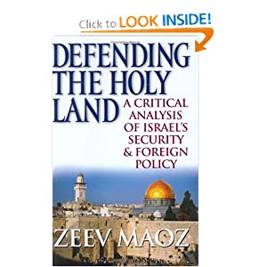 Defending the Holy Land: A Critical Analysis of Israel's Security and Foreign Policy