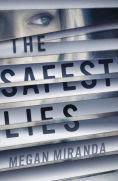 Title: The Safest Lies, Author: Megan Miranda