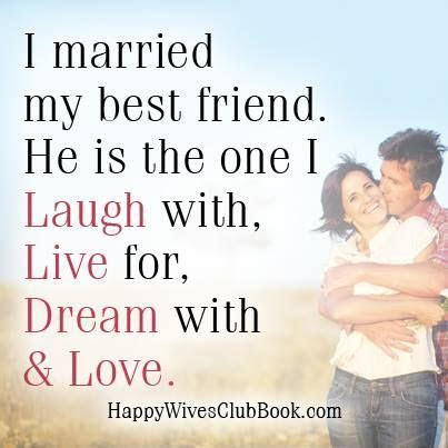 I Married My Best Friend   Love Quotes   Happy Wife, Love