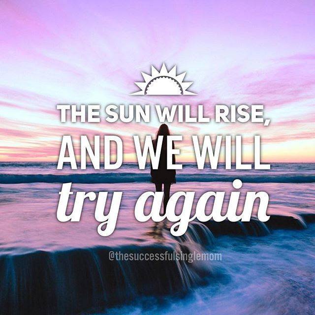 The Sun Will Rise As We Will Try Again Pictures Photos And Images