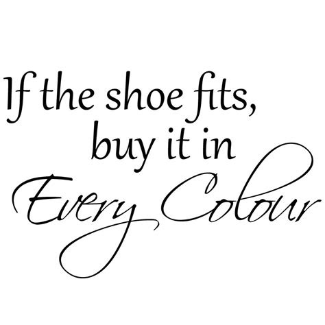 If The Shoe Fits Wear It Quotes