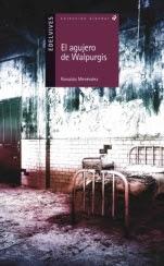 El agujero de Walpurgis Ronaldo Menéndez