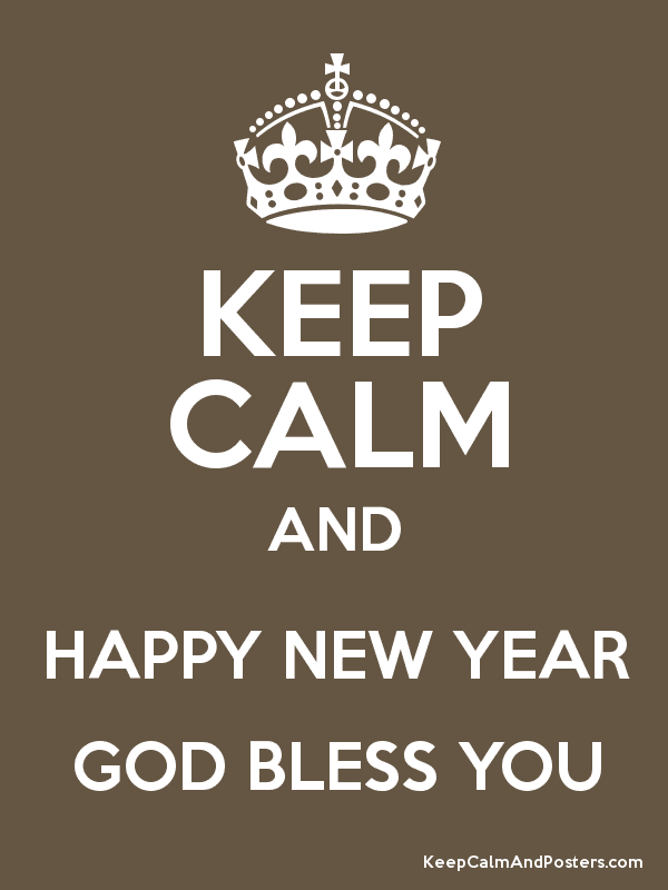 KEEP CALM AND HAPPY NEW YEAR GOD BLESS YOU Poster