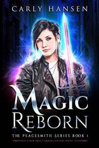 Magic Reborn by Carly Hansen