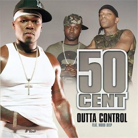 50 Cent Outta Control Remix Feat Mobb Deep Lyrics