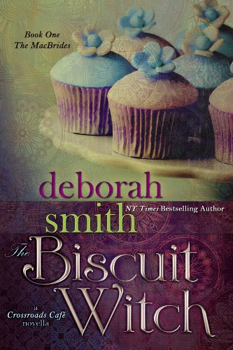 The Biscuit Witch (A Crossroads Café Novella, Book One of the MacBrides) by Deborah Smith