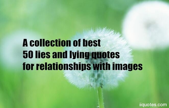 A Collection Of Best 50 Lies And Lying Quotes For Relationships With
