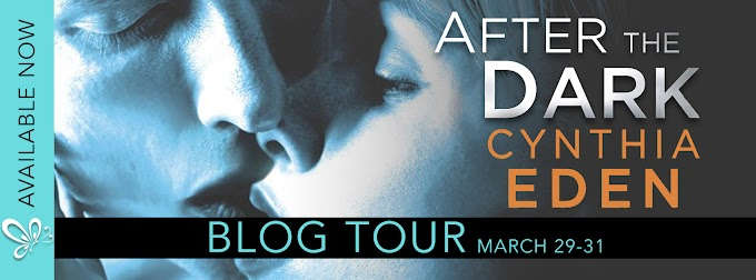 Blog Tour AFTER THE DARK by Cynthia Eden