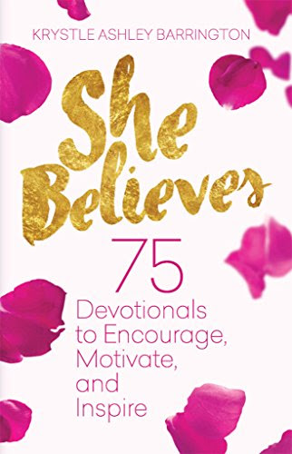 She Believes: 75 Devotionals to Encourage, Motivate, and Inspire