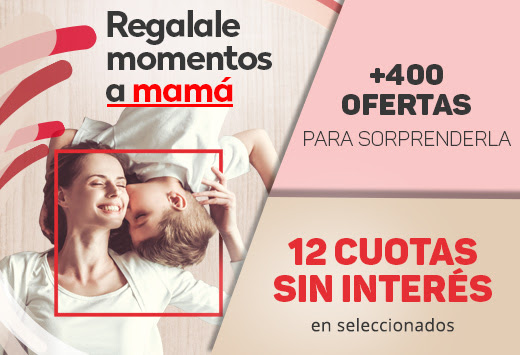 REGALALE MOMENTOS A MAMÁ - 12 CUOTAS SIN INTERÉS EN SELECCIONADOS - +400 OFERTAS PARA SORPRENDERLA