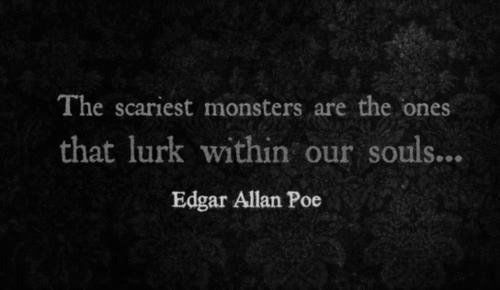 Scared Soul Monsters Terror Edgar Allan Poe Poe Inner Demons Dark