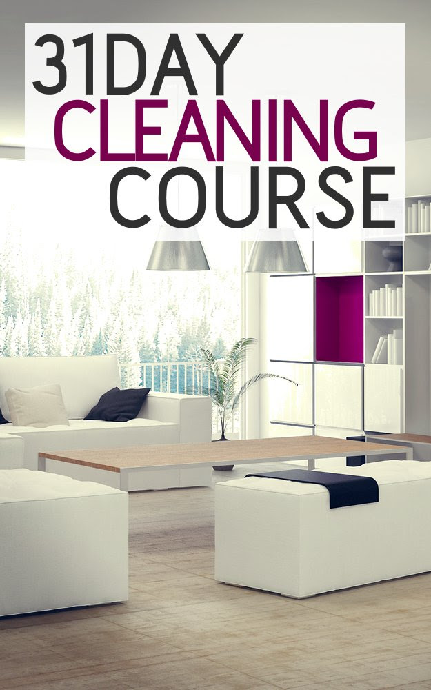 31 Day Cleaning Course: How To Organize, Clean, And Keep Your Home ...