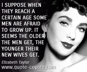 Elizabeth Taylor I Suppose When They Reach A Certain Age S