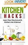 Kitchen Hacks: Learn Your Way Around...