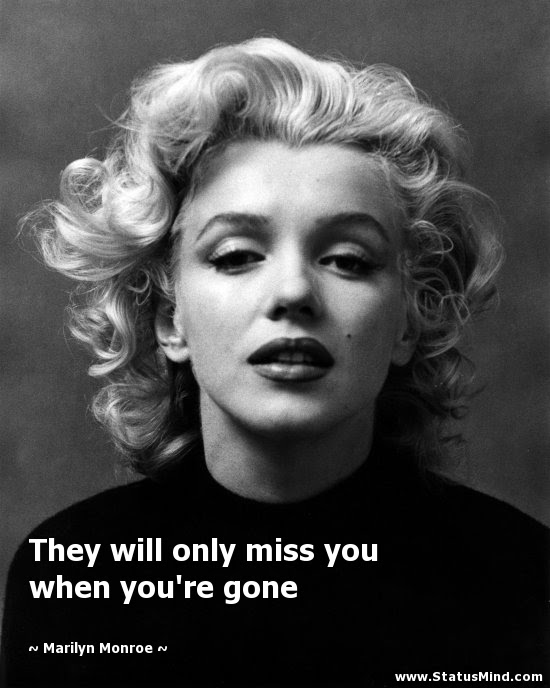 They Will Only Miss You When Youre Gone Statusmindcom