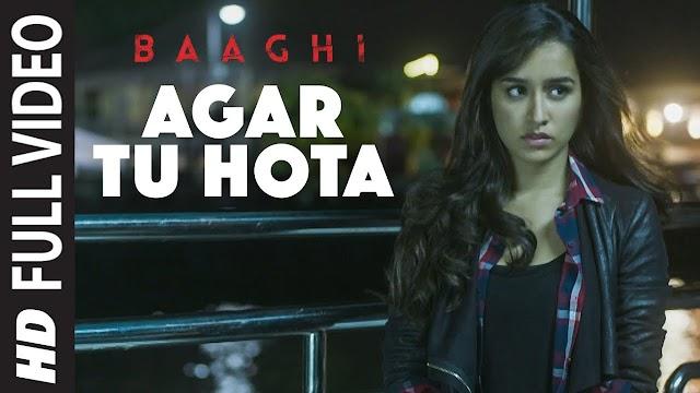 Agar Tu Hota Full Song | BAAGHI | Tiger Shroff, Shraddha Kapoor | Ankit Tiwari |T-Series - Ankit Tiwari Lyrics in Hindi