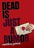 Dead Is Just a Rumor by Marlene Perez