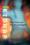 Kidnap, Part 1. of Guy Erma and the Son of Empire