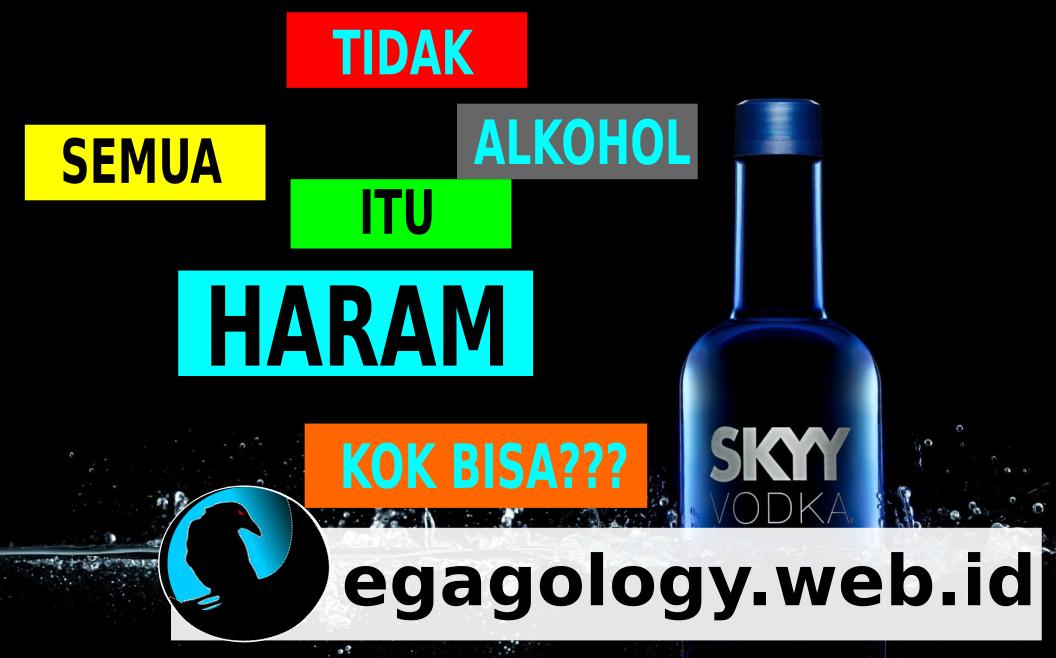 Apakah benar,semua alkohol itu najis dan Haram?