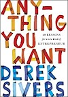 Anything You Want by Derek Sivers - Book Review
