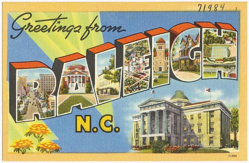Greetings from Raleigh, N.C.