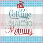 Cottage Making Mommy