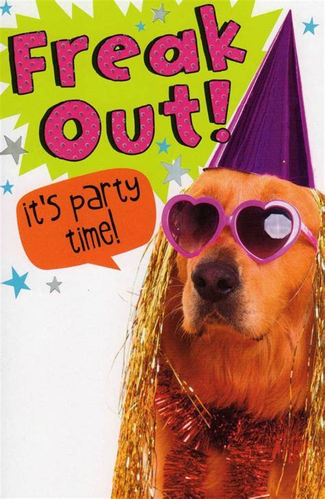 Funny Freak Out Party Time Birthday Card   Cards   Love Kates