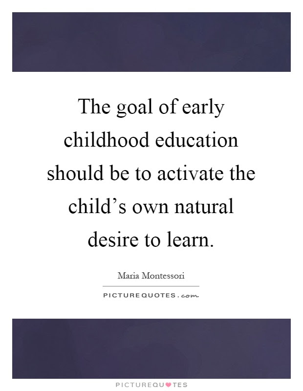 The Goal Of Early Childhood Education Should Be To Activate The
