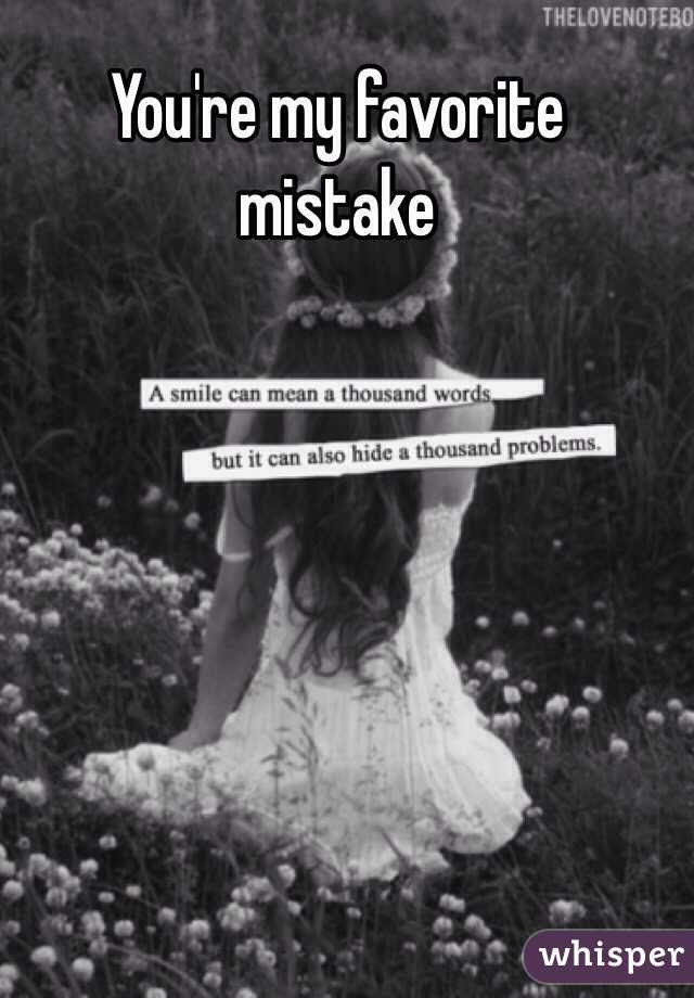 Youre My Favorite Mistake