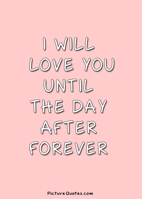Love You Forever Quotes Sayings Love You Forever Picture Quotes
