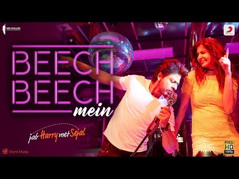 Beech Beech Mein Jab Harry Met Sejal Movie Song & Lyrics