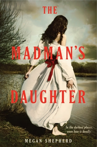 The Madman's Daughter (The Madman's Daughter, #1)