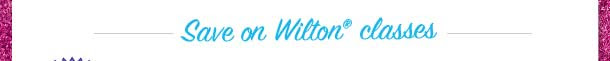 Save on Wilton® classes