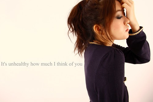It's unhealthy how much I think of you