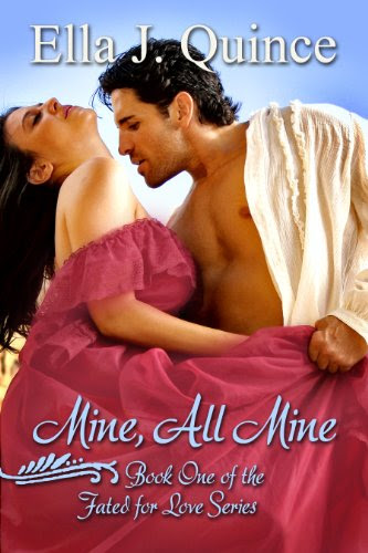 Mine, All Mine (Fated for Love) by Ella J. Quince