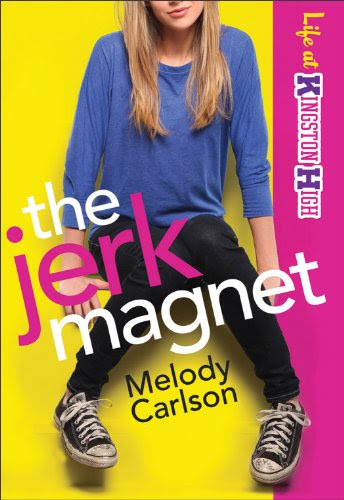 Jerk Magnet, The (Life at Kingston High Book #1) by Melody Carlson
