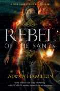 Title: Rebel of the Sands (Rebel of the Sands Series #1), Author: Alwyn Hamilton