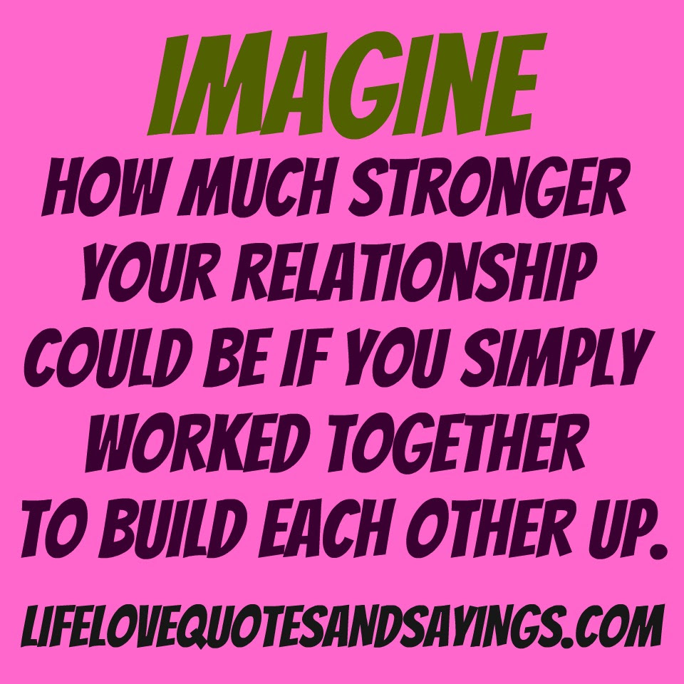 How Much Stronger Your Relationship Could Be If You Simply Worked