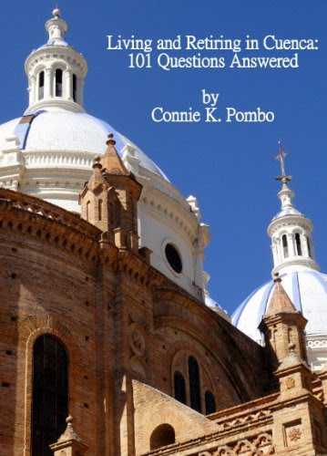 Living and Retiring in Cuenca: 101 Questions Answered