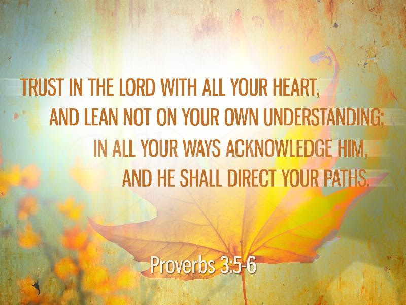 Trust In The Lord With All Your Heartand Lean Not On Your Own