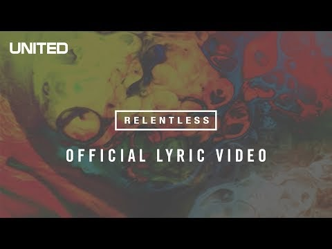 Relentless Lyrics - Hillsong UNITED