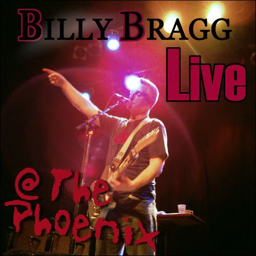 Billy Bragg Live @ The Phoenix