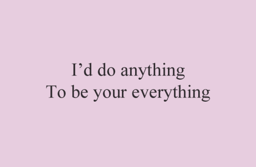 I Love You Everything Love Quote Anything You Are My Everything