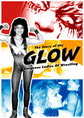 GLOW: The Story of the Gorgeous Ladies...