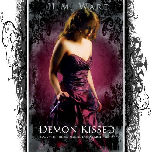 Demon Kissed (A Paranormal Romance-Book #1 in the Demon Kissed Series) (Demon Kissed #1) by H.M.  Ward